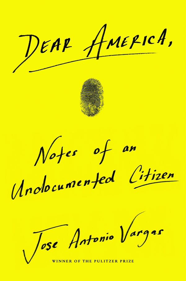 image of book cover Dear America: Notes of an Undocumented Citizen