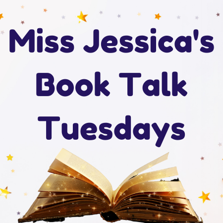 Image of open book and text Miss Jessica's book Talk Tuesdays