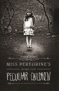 Book Cover of Miss Peregrine's Home for Peculiar Children