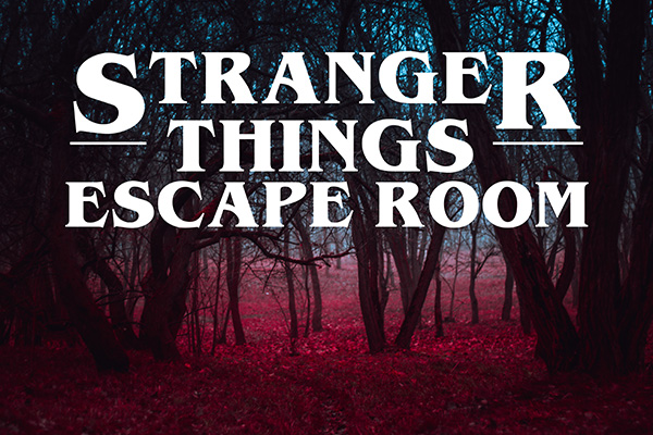 image of forest at dusk with Stranger Things Escape Room text overlaid